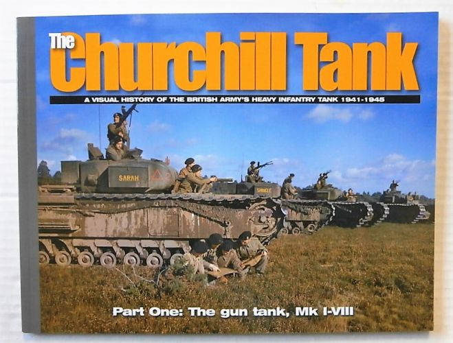 CHEAP BOOKS  ZB2472 THE CHURCHILL TANK - A VISUAL HISTORY OF THE BRITISH ARMYS HEAVY INFANTRY TANK 1941-1945