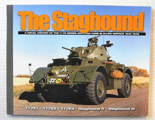 CHEAP BOOKS  ZB2471 THE STAGHOUND A VISUAL HISTORY OF THE T17E SERIES ARMORED CARS IN ALLIED SERVICE 1940-1945
