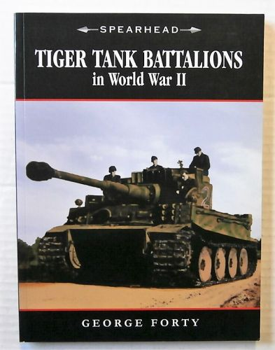 CHEAP BOOKS  ZB2470 TIGER TANK BATTALIONS IN WORLD WAR II - GEORGE FORTY