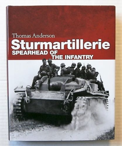 CHEAP BOOKS  ZB2468 STURMARTILLERIE SPEARHEAD OF THE INFANTRY - THOMAS ANDERSON