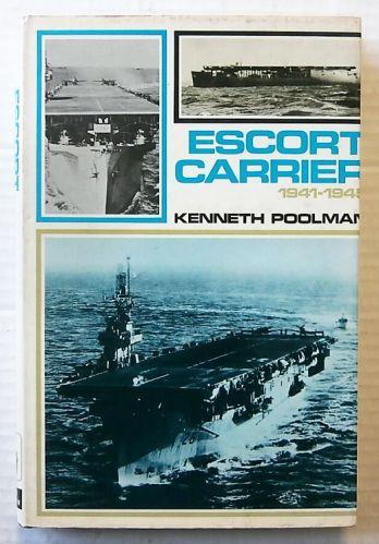 CHEAP BOOKS  ZB2463 ESCORT CARRIER 1941-1945 - KENNETH POOLMAN