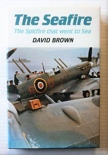 CHEAP BOOKS  ZB2485 THE SEAFIRE THE SPITFIRE THAT WENT TO SEA - DAVID BROWN