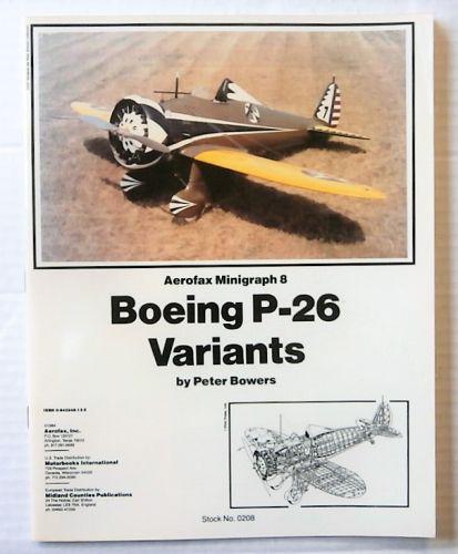 CHEAP BOOKS  ZB2482 AEROFAX MINIGRAPH 8 - BOEING P-26 VARIANTS - PETER BOWERS