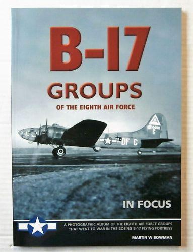 CHEAP BOOKS  ZB2480 B-17 GROUPS OF THE EIGHTH AIR FORCE - MARTIN W BOWMAN