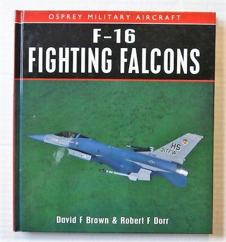 CHEAP BOOKS  ZB2473 F-16 FIGHTING FALCONS - DAVID F BROWN AND ROBERT F DORR