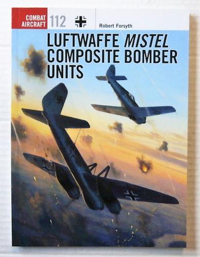 OSPREY COMBAT AIRCRAFT  112. LUFTWAFFE MISTEL COMPOSITE BOMBER UNITS