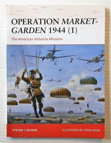 OSPREY CAMPAIGN  270. OPERATION MARKET-GARDEN 1944  1  THE AMERICAN AIRBORNE MISSIONS
