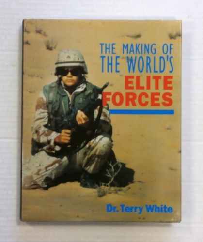 CHEAP BOOKS  ZB1411 THE MAKING OF THE WORLDS ELITE FORCES - DR TERRY WHITE