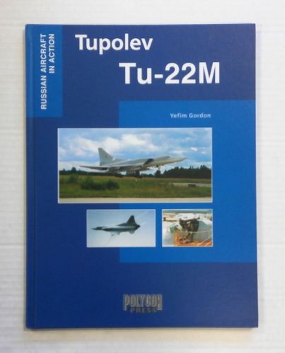 CHEAP BOOKS  ZB1409 RUSSIAN AIRCRAFT IN ACTION TUPOLEV Tu-22M - YEFIM GORDON