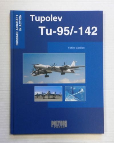 CHEAP BOOKS  ZB1408 RUSSIAN AIRCRAFT IN ACTION TUPOLEV Tu-95/-142 - YEFIM GORDON