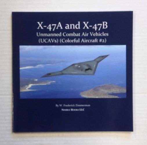 CHEAP BOOKS  ZB1406 X-47A AND X-47B UNMANNED COMBAT AIR VEHICLES  UCAVs   COLOURFUL AIRCRAFT 2