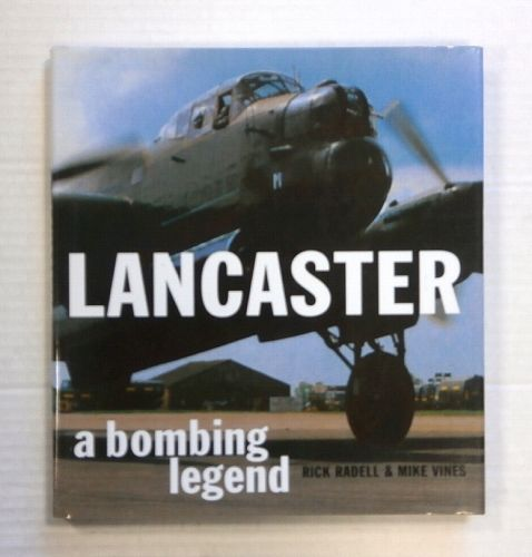 CHEAP BOOKS  ZB1405 LANCASTER A BOMBING LEGEND - RICK RADELL AND MIKE VINES