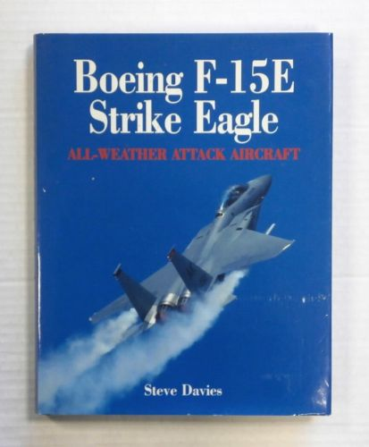 CHEAP BOOKS  ZB1403 BOEING F-15E STRIKE EAGLE ALL-WEATHER ATTACK AIRCRAFT - STEVE DAVIES