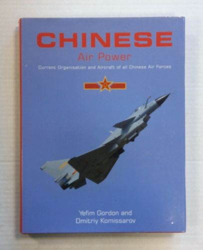 CHEAP BOOKS  ZB1402 CHINESE AIR POWER CURRENT ORGANISATION AND AIRCRAFT OF ALL CHINESE AIR FORCES - YEFIM GORDON AND DMITRIY KOMISSAROV