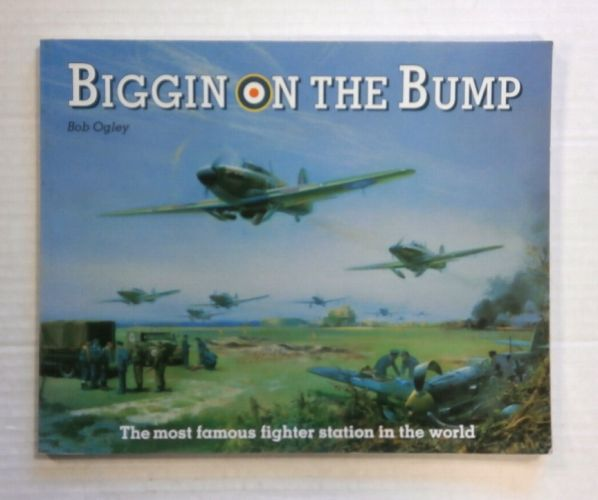 CHEAP BOOKS  ZB1401 BIGGIN ON THE BUMP THE MOST FAMOUS FIGHTER STATION IN THE WORLD - BOB OGLEY