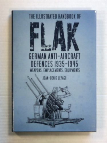 CHEAP BOOKS  ZB1400 THE ILLUSTRATED HANDBOOK OF FLAK GERMAN ANTI-AIRCRAFT DEFENCES 1935 - 1945 - JEAN-DENIS LEPAGE