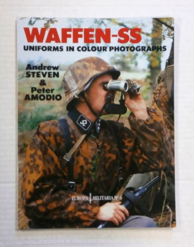 CHEAP BOOKS  ZB1425 EUROPA MILITARIA No 6 WAFFEN-SS UNIFORMS IN COLOUR PHOTOGRAPHS - ANDREW STEVEN AND PETER AMODIO