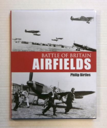 CHEAP BOOKS  ZB1421 BATTLE OF BRITAIN AIRFIELDS - PHILIP BIRTLES