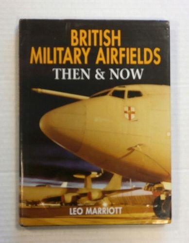 CHEAP BOOKS  ZB1416 BRITISH MILITARY AIRFIELDS THEN AND NOW - LEO MARRIOTT