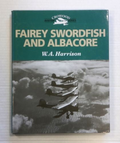 CHEAP BOOKS  ZB1414 CROWOOD AVIATION SERIES FAIREY SWORDFISH AND ALBACORE - W A HARRISON