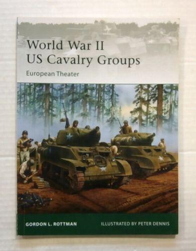 OSPREY ELITE  129. WORLD WAR II US CAVALRY GROUPS EUROPEAN THEATRE