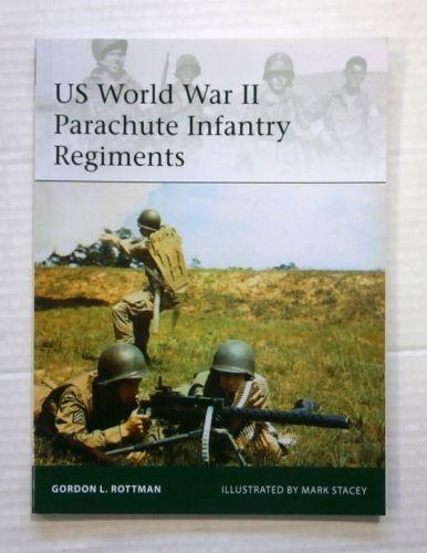 OSPREY ELITE  198. US WORLD WAR II PARACHUTE INFANTRY REGIMENTS