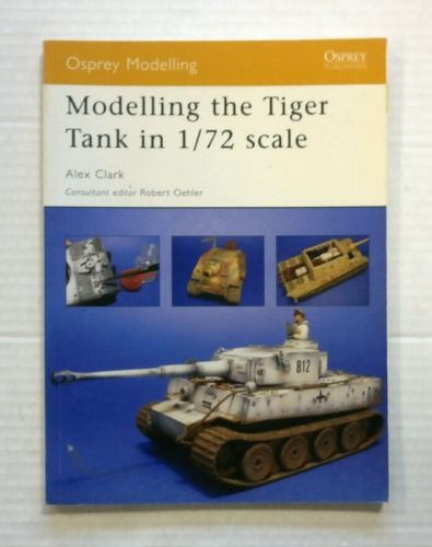 OSPREY MODELLING  28. MODELLING THE TIGER TANK IN 1/72 SCALE