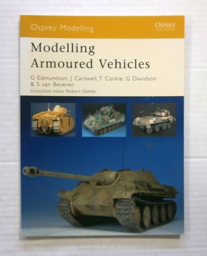 OSPREY MODELLING  43. MODELLING ARMOURED VEHICLES