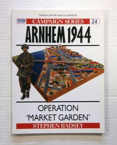 OSPREY CAMPAIGN  024. ARNHEM 1944 OPERATION MARKET GARDEN
