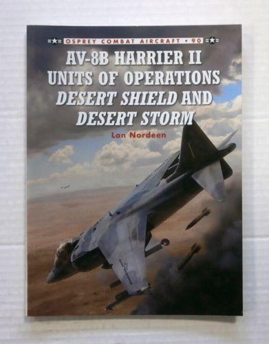 OSPREY COMBAT AIRCRAFT  090. AV-8B HARRIER II UNITS OF OPERATIONS DESERT SHIELD AND DESERT STORM