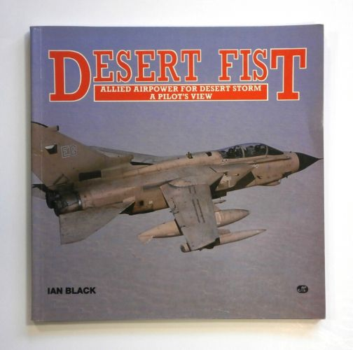 CHEAP BOOKS  ZB1484 DESERT FIST -  ALLIED AIRPOWER FOR DESERT STORM A PILOTS VIEW - IAN BLACK