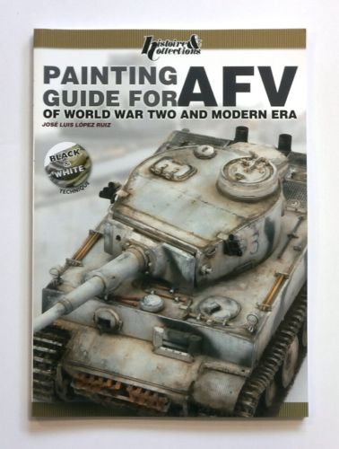 CHEAP BOOKS  ZB1671 PAINTING GUIDE FOR AFV OF WORLD WAR TWO AND MODERN ERA - JOSE LUIS LOPEZ RUIZ
