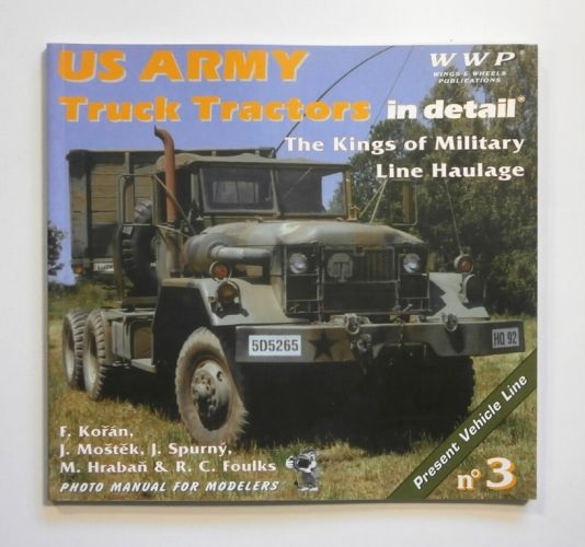 CHEAP BOOKS  ZB1690 WINGS AND WHEELS PUBLICATION NO.3 US ARMY TRUCK TRACTORS IN DETAIL - F. KORAN