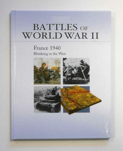 CHEAP BOOKS  ZB1733 OSPREYS BATTLES OF WORLD WAR II FRANCE 1940 BLITZKRIEG IN THE WEST