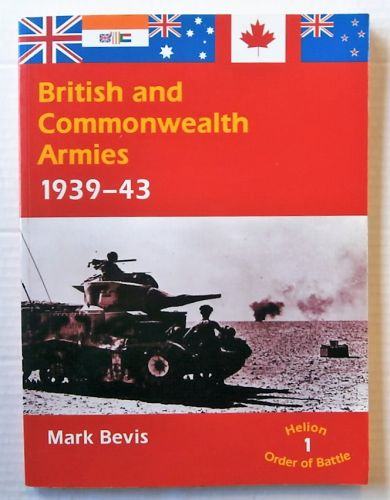 CHEAP BOOKS  ZB2677 HELION ORDER OF BATTLE No 1 - BRITISH AND COMMONWEALTH ARMIES 1939-43 - MARK BEVIS