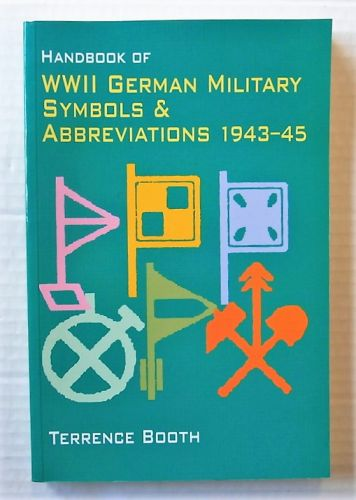 CHEAP BOOKS  ZB2700 HANDBOOK OF WWII GERMAN MILITARY SYMBOLS AND ABBREVIATIONS 1943-45