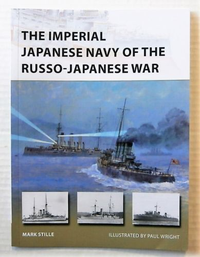 NEW VANGUARDS  232. THE IMPERIAL JAPANESE NAVY OF THE RUSSO-JAPANESE WAR