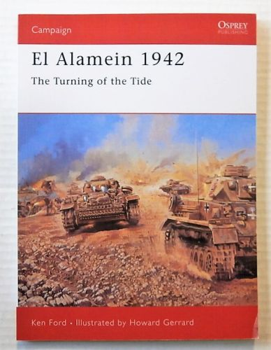 OSPREY CAMPAIGN  158. EL ALAMEIN 1942 - THE TURNING OF THE TIDE