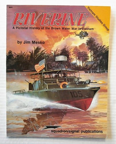 CHEAP BOOKS  ZB2703 6041 RIVERINE A PICTORIAL HISTORY OF THE BROWN WATER WAR IN VIETNAM - JIM MESKO