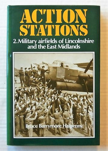 CHEAP BOOKS  ZB1482 ACTION STATIONS 2. MILITARY AIRFIELDS OF LINCOLNSHIRE AND THE EAST MIDLANDS - BRUCE BARRYMORE HALPENNY