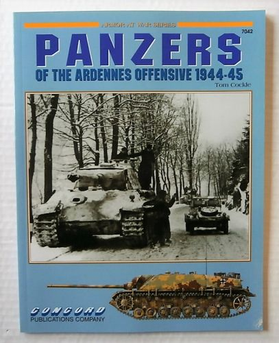 CONCORD ARMOUR AT WAR SERIES  7042. PANZERS OF THE ARDENNES OFFENSIVE 1944-45