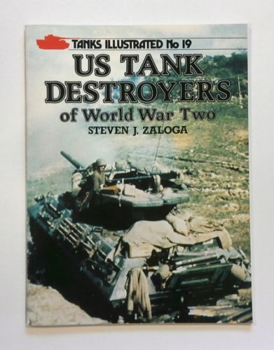 TANKS ILLUSTRATED  19. US TANK DESTROYERS OF WORLD WAR TWO