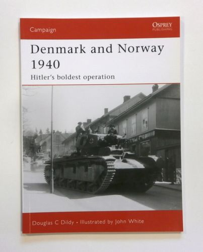 OSPREY CAMPAIGN  183. DENMARK AND NORWAY 1940 - HITLERS BOLDEST OPERATION