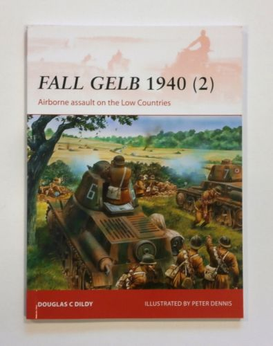 OSPREY CAMPAIGN  265. FALL GELB 1940  2  - AIRBORNE ASSAULT ON THE LOW COUNTRIES
