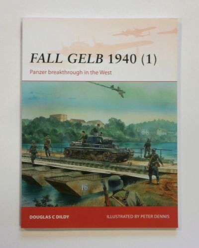OSPREY CAMPAIGN  264. FALL GELB 1940  1  - PANZER BREAKTHROUGH IN THE WEST