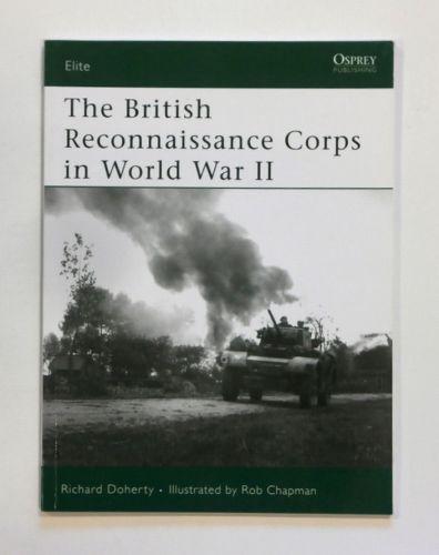 OSPREY ELITE  152. THE BRITISH RECONNAISSANCE CORPS IN WORLD WAR II
