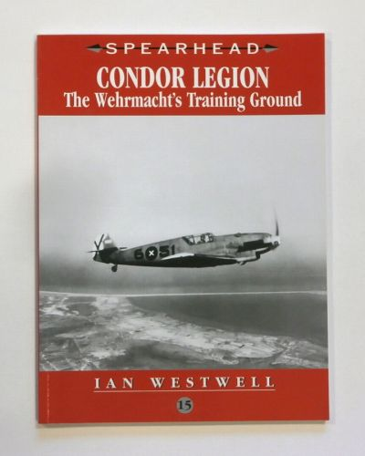 CHEAP BOOKS  ZB1820 SPEARHEAD NO 15 - CONDOR LEGION THE WEHRMACHTS TRAINING GROUND