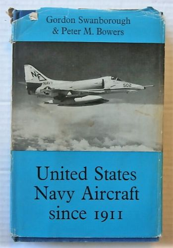 CHEAP BOOKS  ZB2713 UNITED STATES NAVY AIRCRAFT SINCE 1911 - G. SWANBOROUGH   P M MOWERS