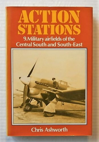 CHEAP BOOKS  ZB2751 ACTION STATIONS 9 MILITARY AIRFIELDS OF THE CENTRAL SOUTH AND SOUTH EAST - CHRIS ASHWORTH