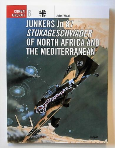 OSPREY COMBAT AIRCRAFT  006. JUNKERS Ju 87 STUKAGESCHWADER OF NORTH AFRICA AND THE MEDITERRANEAN
